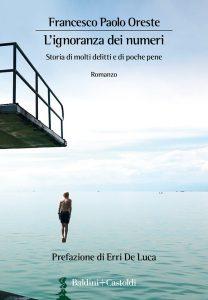 L'IGNORANZA DEI NUMERI – il nuovo romanzo di Francesco Paolo Oreste