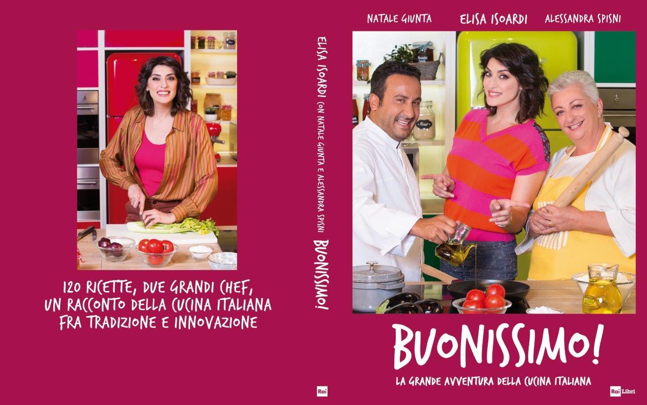 Presentato alla Prova del Cuoco, su Rai Uno, Buonissimo! nuovo libro firmato da Elisa Isoardi e Natale Giunta
