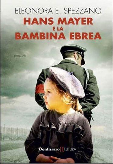 """Venerdì 31 in piazzetta Bagnasco, il romanzo d'esordo della quattordicenne Eleonora E. Spezzano, """"Hans Mayer e la bambina ebrea"""""""