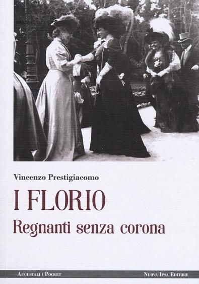 Trappeto, si presenta il libro: I Florio, Regnanti senza Corona.