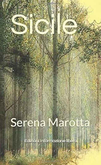 """In piazzetta Bagnasco, il 16 settembre, la presentazione di """"Sicile"""" di Serena Marotta"""