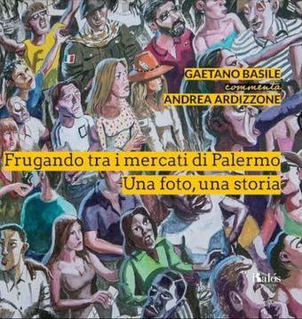 """Alle 19 di venerdì 4 settembre in piazzetta Bagnasco si presenta il libro di Andera Ardizzone e Gaetano Basile """"Frugando tra i mercati"""". Presente anche Marcello Mandreucci"""