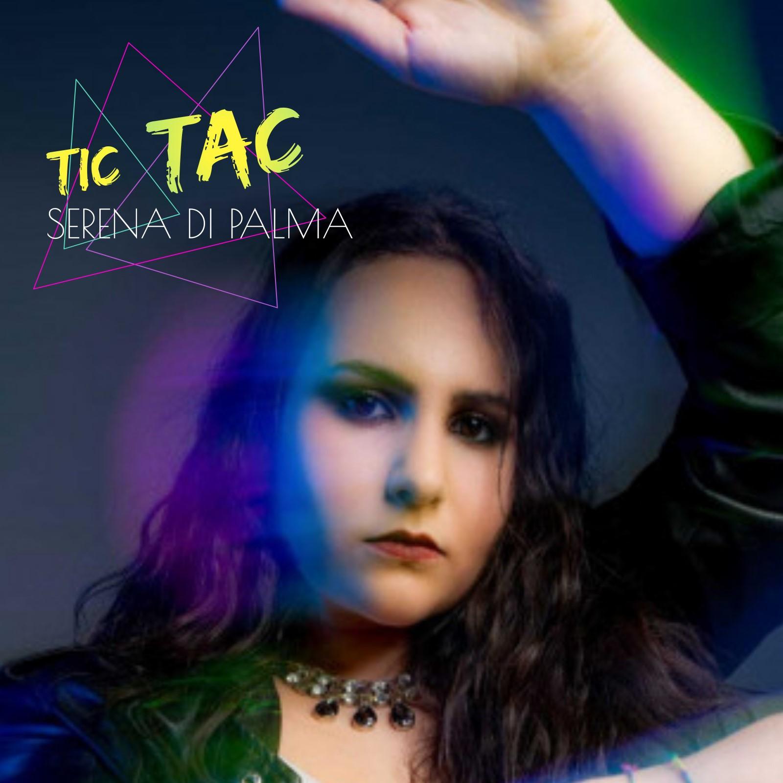 """Serena Di Palma fuori con il suo primo singolo """"Tic Tac"""""""