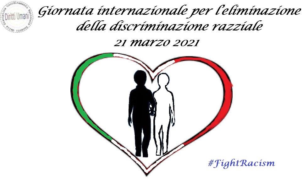 21 marzo. Giornata internazionale per l'eliminazione della discriminazione razziale 2021