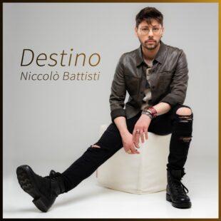 """Niccolò Battisti torna in radio con il nuovo singolo """"Destino"""""""