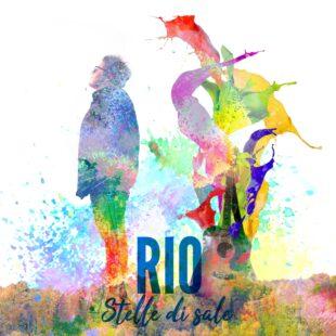 """RIO in radio con il nuovo singolo """"Stelle di sale"""""""