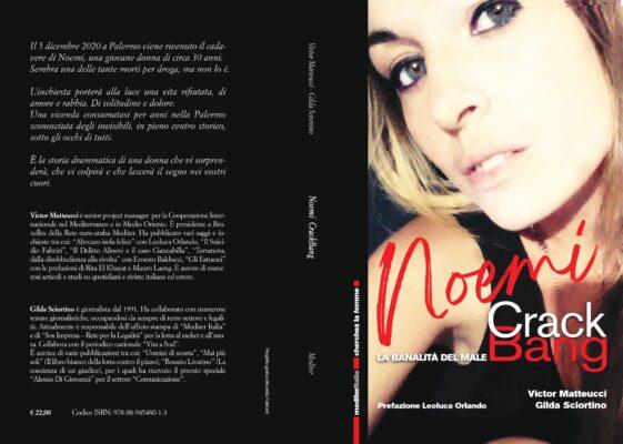 """""""Noemi Crack Bang"""", il libro inchiesta che, attraverso una storia vera, ci permette di entrare nel mondo degli invisibili. La presentazione il 25 settembre a Casa Professa"""