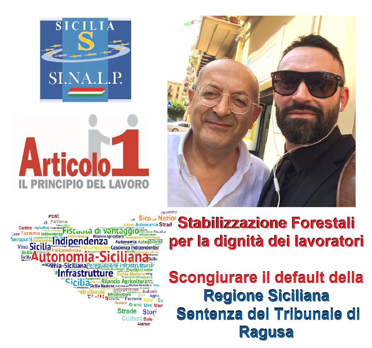 SINALP ed ARTICOLO 1 Stabilizzazione Forestali per la dignità dei lavoratori e scongiurare il default della Regione per la Sentenza del Tribunale di Ragusa
